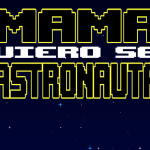 Mamá, Quiero Ser Astronauta